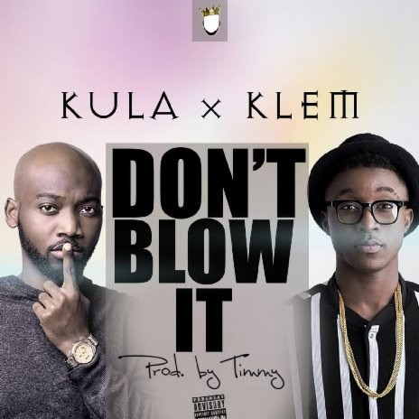Don't Blow ft. Klem-Boomplay Music