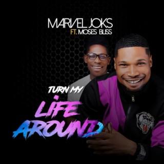 Turn My Life Around - Boomplay