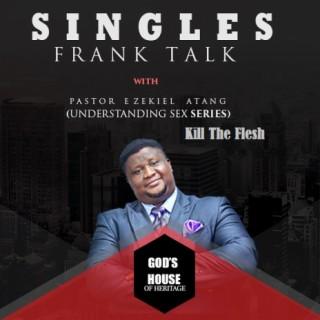 Singles' FrankTalk: Understanding Sex (Kill The Flesh) - Boomplay