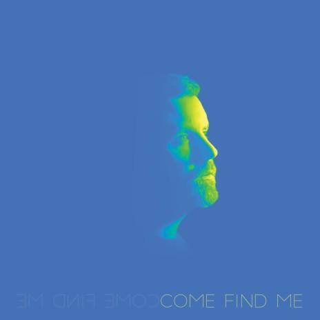 Come Find Me - Escq Remix-Boomplay Music