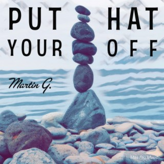 Put Your Hat Off - Boomplay