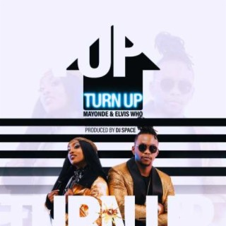 Turn Up (with Elvis Who) - Boomplay