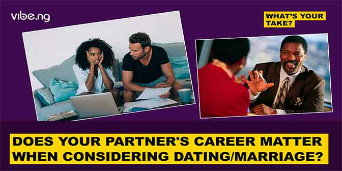 Does Your Partner's Career Matter When Considering Dating/Marriage | #WhatsYourTake - Boomplay