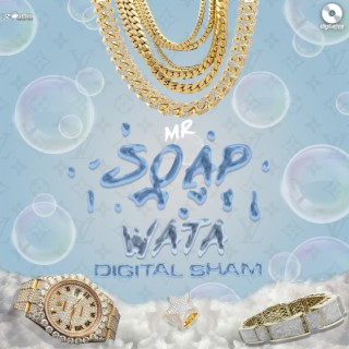 Mr Soap Wata - Boomplay
