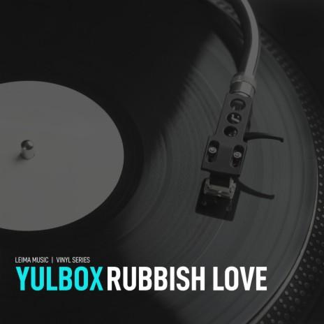 Rubbish Love (Underground Version)