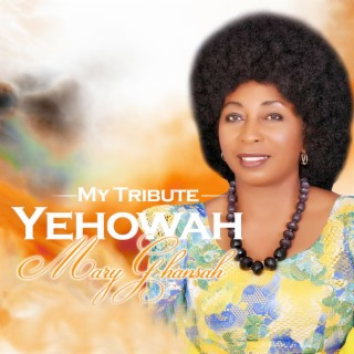 Yehowah (My Tribute) - Boomplay