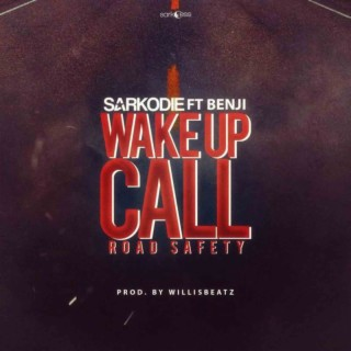 Wake Up Call Road Safety - Boomplay