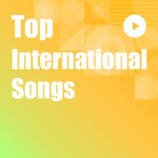 Top International Songs - Boomplay