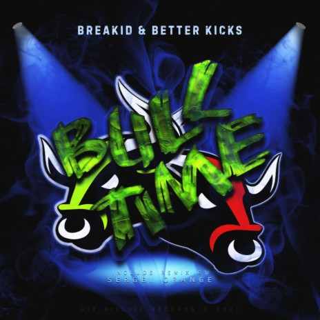 Bull Time (SERGEI ORANGE Remix) ft. BETTER KICKS