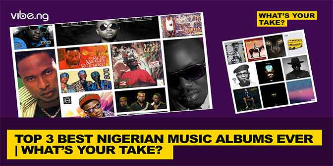 Top 3 Best Nigerian Music Albums Ever | What's Your Take - Boomplay