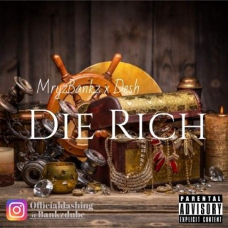Die Rich - Boomplay