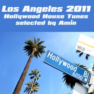 Los Angeles 2011 (Hollywood House Tunes (selected by Amin)) - Boomplay