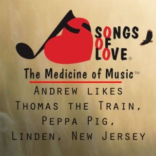 Andrew Likes Thomas the Train, Peppa Pig, Linden, New Jersey