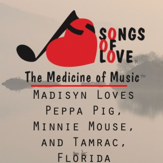 Madisyn Loves Peppa Pig, Minnie Mouse, and Tamrac, Florida
