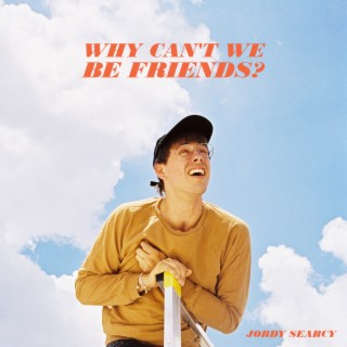 Why Can't We Be Friends? - Boomplay