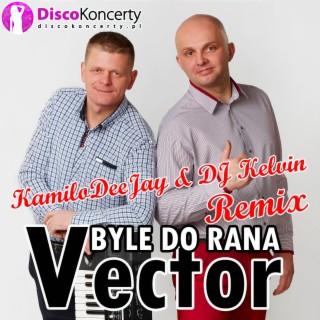 Byle do rana (KamiloDeeJay & DJ Kelvin Remix) - Boomplay