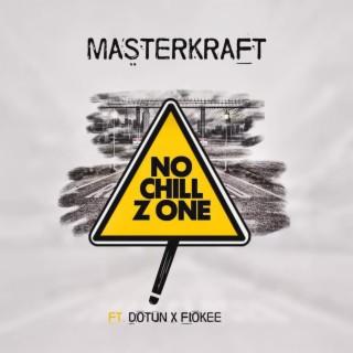 No Chill Zone - Boomplay