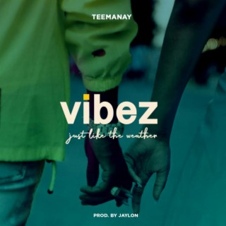 Vibez (Just Like the Weather) - Boomplay