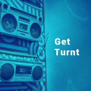 Get Turnt - Boomplay