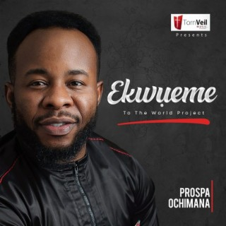 Ekwueme To The World Project - Boomplay