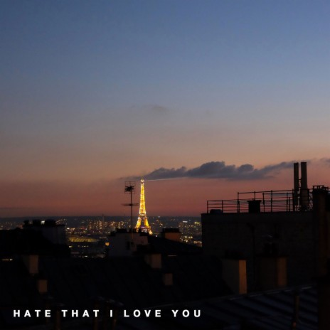 Hate That I Love You-Boomplay Music