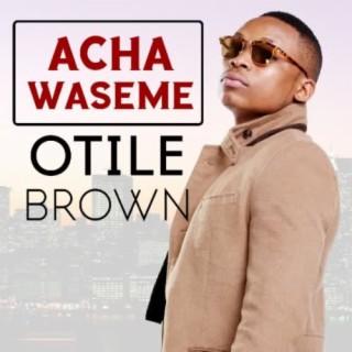 Acha Waseme - Boomplay