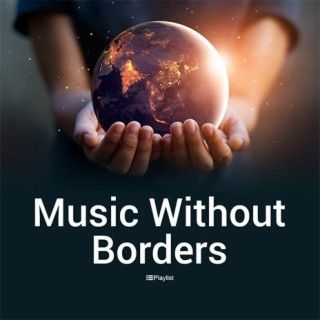 Music Without Borders-Boomplay Music
