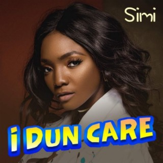 I Dun Care - Boomplay