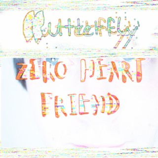 Zero Heart Friend - Boomplay