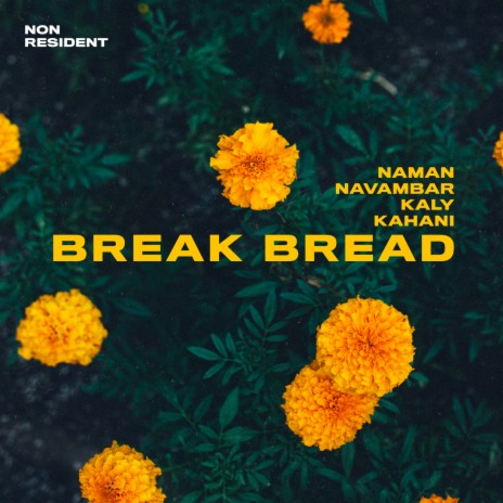 Break Bread ft. Naman, Navambar, Kaly & Kahani