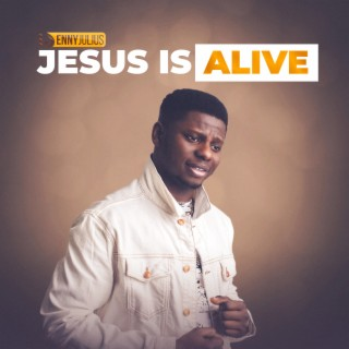Jesus Is Alive-Boomplay Music