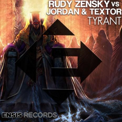 Tyrant (Original Mix) ft. Jordan & Textor-Boomplay Music