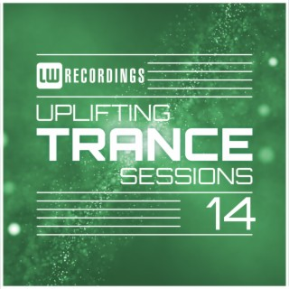 Uplifting Trance Sessions, Vol. 14 - Boomplay