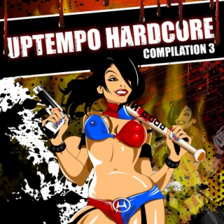 Uptempo Hardcore Compilation Part III - Boomplay
