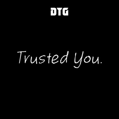 Trusted You.-Boomplay Music