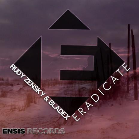 Eradicate (Original Mix) ft. Bladex-Boomplay Music