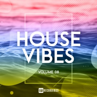 House Vibes, Vol. 08 - Boomplay