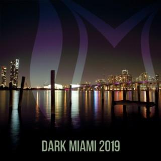 Dark Miami 2019 - Boomplay