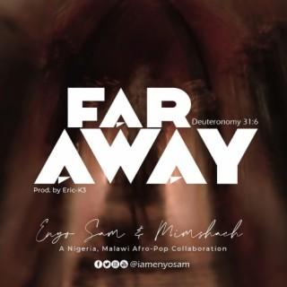 Far Away-Boomplay Music