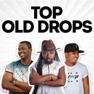 Top Old Drops