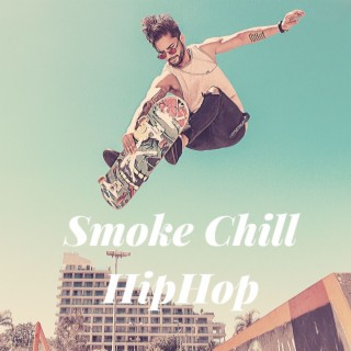 Smoke Chill HipHop - Boomplay