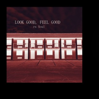 Look Good, Feel Good - Boomplay