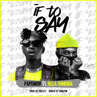 If to Say - Boomplay