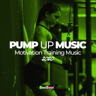 Pump Up Music 2020: Motivation Training Music - Boomplay