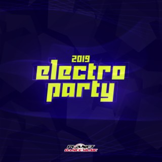 Electro Party 2019 - Boomplay