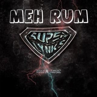 Meh Rum - Boomplay