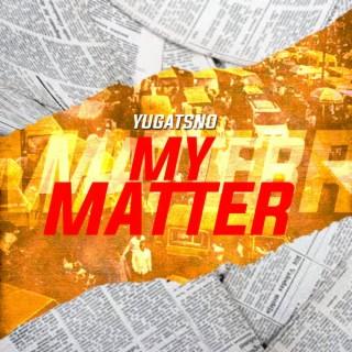 My Matter - Boomplay