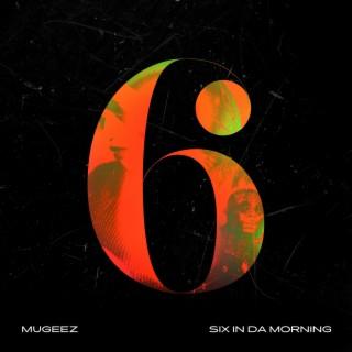 Six In Da Morning - Boomplay