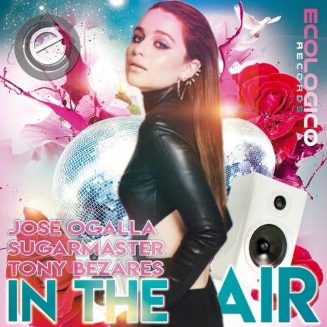 In The Air (Radio Edit) ft. Sugarmaster & Tony Bezares-Boomplay Music