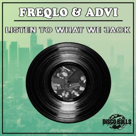 Listen To What We Jack (Original Mix) ft. ADVI